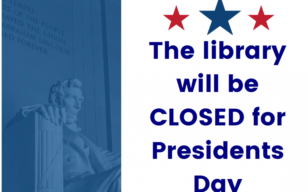 All LPCPL Locations Closed February 15, 2021 for Presidents Day